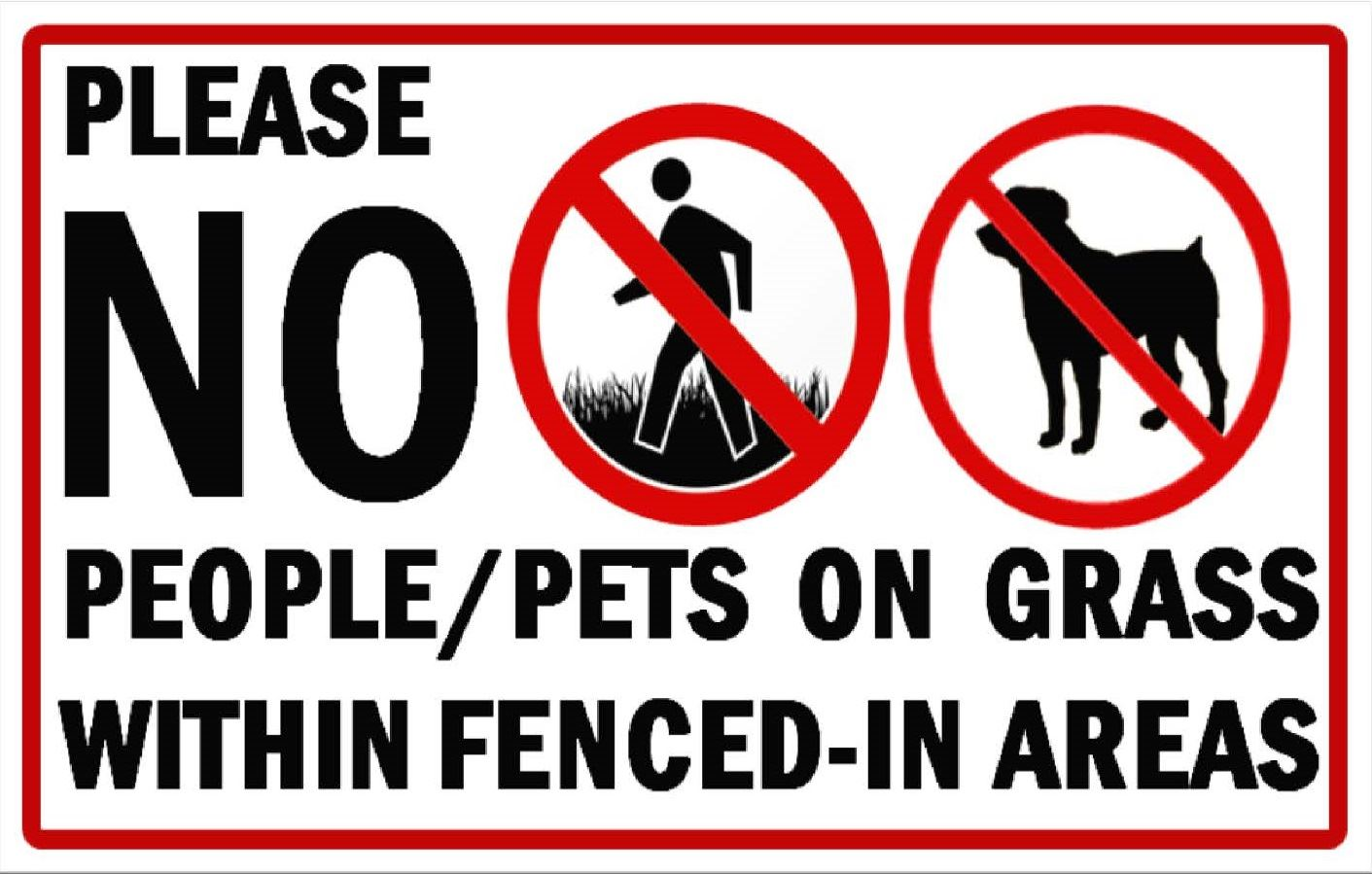 Please No People or Pets on Grass Within Fenced-in Areas